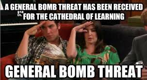 Ton Meme - we had a ton of bomb threats my last semester in college and people