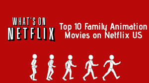 top 10 family animation movies on netflix whats on netflix
