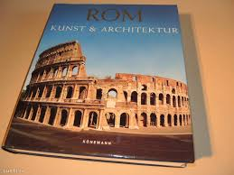 verlag architektur rom kunst und architektur m bussagli könemann verlag st