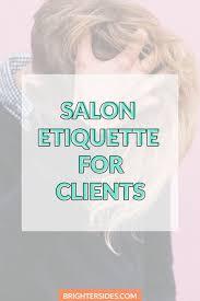 salon etiquette for clients brighter sides
