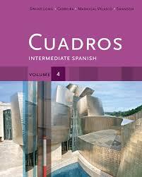 cuadros student text volume 4 of 4 intermediate spanish 1st