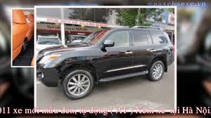 xe oto lexus lx 570 bán xe lexus lx570 2011 xe mới màu đen giá thỏa thuận tại hà nội