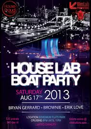 my life on the v list house lab boat party this saturday august