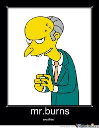 Mr Burns Excellent Meme - mr burns by zakare meme center