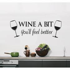 wine a bit you ll feel better a bit you ll feel better wall sticker
