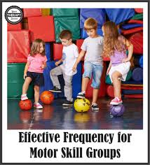 effective frequency for motor skill groups your therapy source