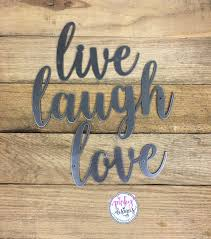 live laugh love signs live laugh love metal sign 3 separate words live laugh