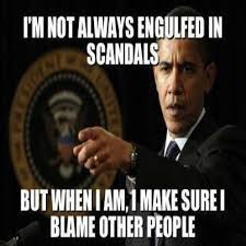 Blame Obama Meme - 30 most funny obama meme pictures and photos