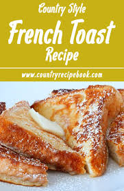 easy country french toast recipe country style country and