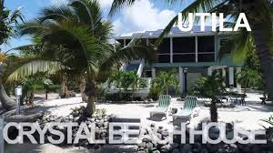 crystal beach house at pine point utila off grid youtube