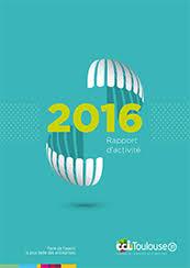 chambre de commerce et d industrie de toulouse rapport d activité cci de toulouse 2016 chambre de commerce et d
