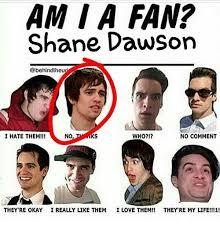 Shane Dawson Memes - am a fan shane dawson heu who i hate them no no comment they