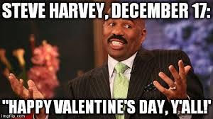 December Meme - steve harvey meme imgflip