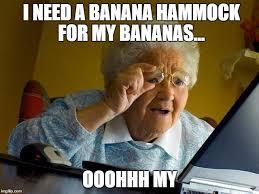 Banana Hammock Meme - grandma finds the internet meme imgflip