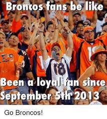 Go Broncos Meme - 25 best memes about go broncos go broncos memes