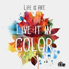color your life quotes entrancing focusnjoy 91 add color to your