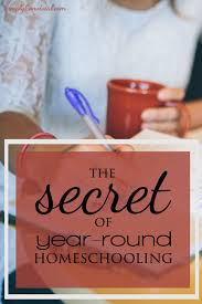 The Secret Of Year Round Homeschooling Simply Convivial Simply