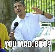 Obama You Mad Meme - obama you mad meme you best of the funny meme
