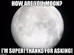 Moon Meme - full moon meme generator imgflip