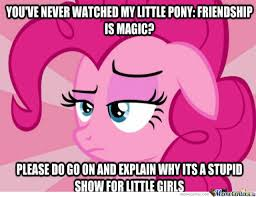 Pinkie Pie Meme - condescending pinkie pie my reaction to brony h aters by houdini72
