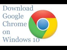 download the full version of google chrome how to download google chrome on windows 10 youtube