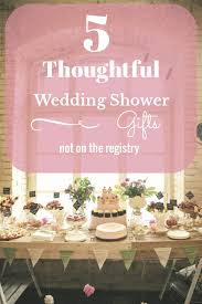 wedding shower presents 5 thoughtful wedding shower gifts that might not be on the