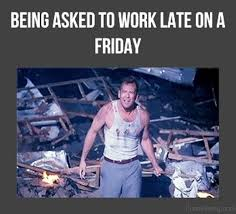 Friday Work Meme - 55 crazy friday memes