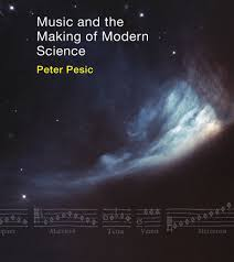 music and the making of modern science u2014 peter pesic