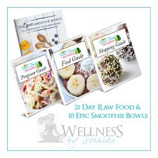 21 day raw food and 10 epic smoothies wellness coaching