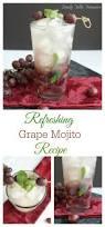 mojito recipe refreshing grape mojito recipe family table treasures
