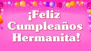 imagenes hermana querida feliz cumpleaños feliz cumpleaños para ti hermanita querida felicidades en tu día