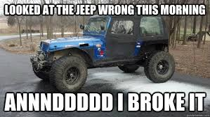 Off Road Memes - broken jeep memes google search jeeps and anything off road