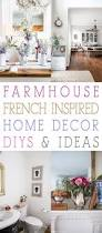 french home decorating ideas farmhouse french inspired home decor ideas and diys the cottage