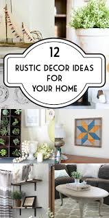 Design Ideas For Your Home by Rustic Decor Ideas For Your Home Yesterday On Tuesday