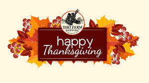closed for thanksgiving day dirt farm brewing