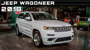 2018 jeep grand wagoneer interior 2018 jeep wagoneer review rendered price specs release date youtube