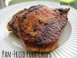 mmmm paleo pan fried pork chops