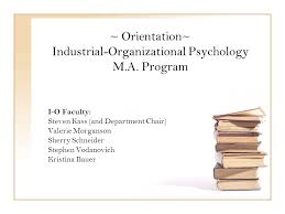 Psychology Department Chair Orientation Industrial Organizational Psychology M A Program I O