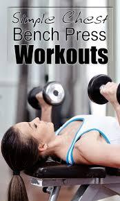 Chest Workout Dumbbells No Bench Best 25 Bench Press Workout Ideas On Pinterest Bench Press