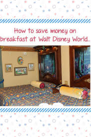 Save Money On Disney World Disney Training Eating Breakfast In Your Room