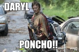 Walking Dead Meme Daryl - daryl dixon poncho walking dead memes quickmeme