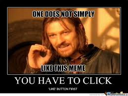 Meme One Does Not Simply - one does not simply like this meme by kucingmlete meme center