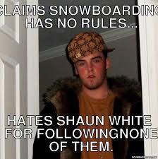 Shaun White Meme - scumbag steve meme generator scumbag steve
