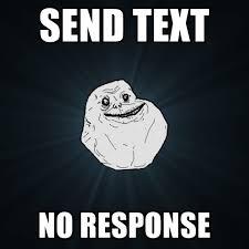 Y U No Reply Meme - no response meme 28 images sends long text message y u no