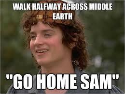 Frodo Meme - scumbag frodo meme in lord of the rings