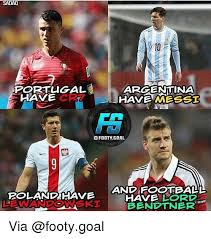 Lewandowski Memes - 10 portugal argentina have mbssi have fodtygoal roland have