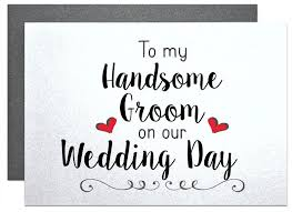 to my groom on our wedding day card to my handsome groom on our wedding day wedding card beautiful