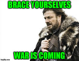 Brace Yourselves Meme Generator - brace yourself war is coming imgflip