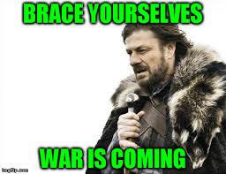 Meme Creator Brace Yourself - brace yourself war is coming imgflip