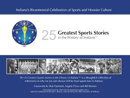 Indiana Flag Images 25 Greatest Sports Stories In The History Of Indiana